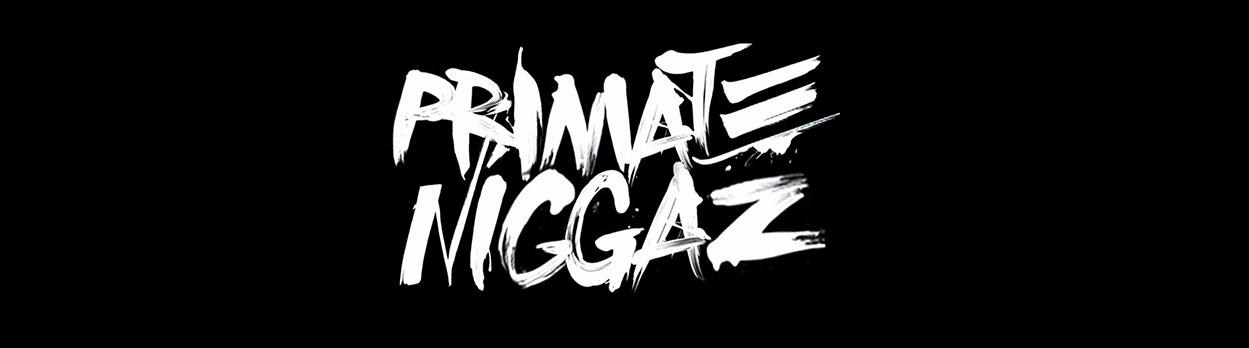 Primate_Niggaz_Ovni